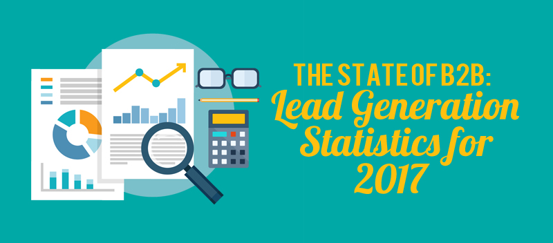 The State of B2B: Lead Generation Statistics for 2017