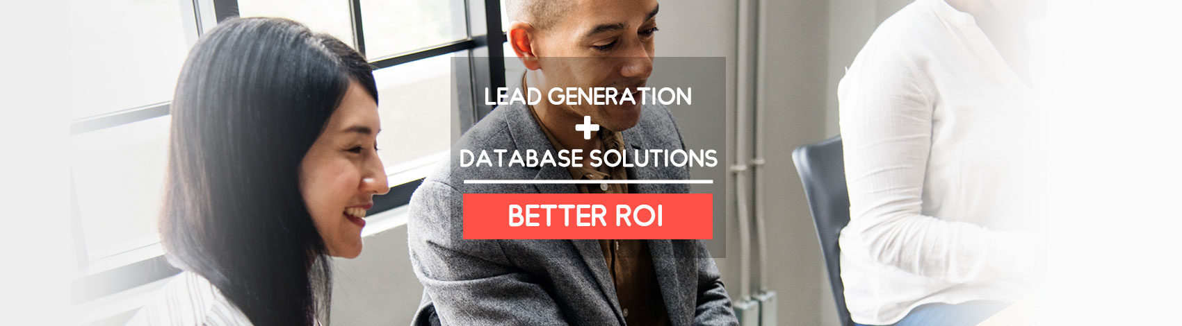 Lead Generation + Database Solutions = Better ROI