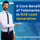 5 Core Benefits of Telemarketing in B2B Lead Generation (Featured Image)
